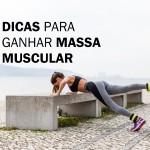 Dicas // para ganhar massa muscular #1